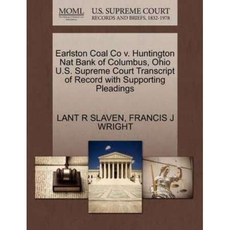Earlston Coal Co V  Huntington Nat Bank Of Columbus  Ohio U S  Supreme Court Transcript Of Record With Supporting Pleadings