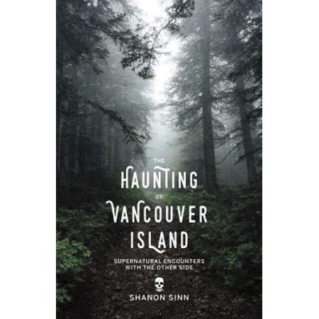 The Haunting of Vancouver Island : Supernatural Encounters with the Other