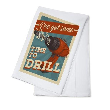 I've Got Some Time to Drill - Lantern Press Artwork (100% Cotton Kitchen Towel)
