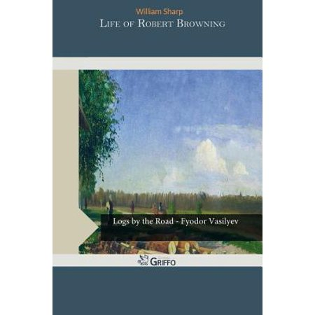 Life of Robert Browning by