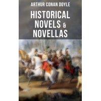 Historical Novels & Novellas of Sir Arthur Conan Doyle - eBook
