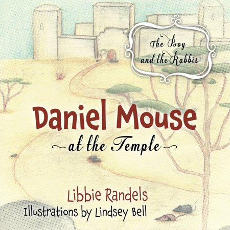 Daniel Mouse at the Temple: The Boy and the Rabbis (Paperback) (Daniels Mouse)