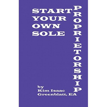 Start Your Own Sole Proprietorship (Business License In California For Sole Proprietorship)