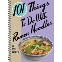 101 Things to Do with Ramen Noodles (Other)
