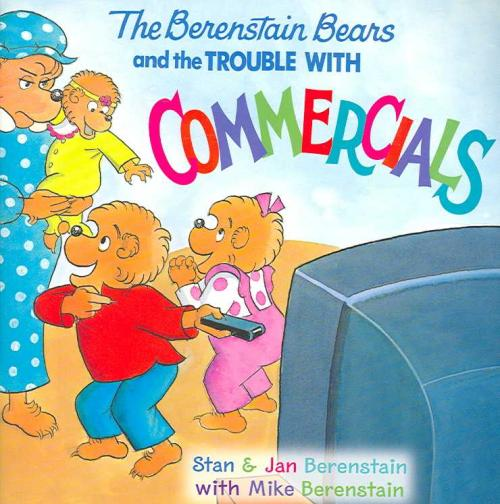 THE BERENSTAIN BEARS AND THE TROUBLE WITH COMMERC