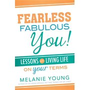 Fearless, Fabulous You! : Lessons on Living Life on Your Terms