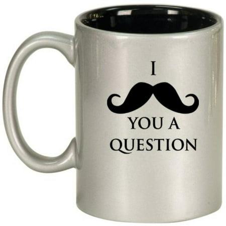(I Mustache You A Question Ceramic Coffee Tea Mug Cup Silver Black)