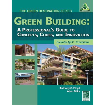 Green Building  A Professionals Guide To Concepts  Codes  And Innovation