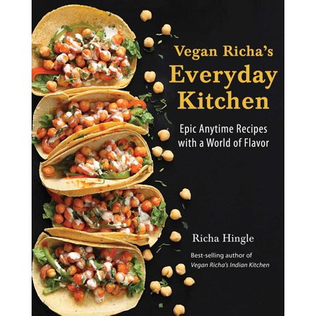Vegan Richa's Everyday Kitchen : Epic Anytime Recipes with a World of Flavor (Vegan Halloween Cake Recipes)