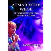 Atmarische Wege  Erinnergungen und BeweggrYnde (Paperback)
