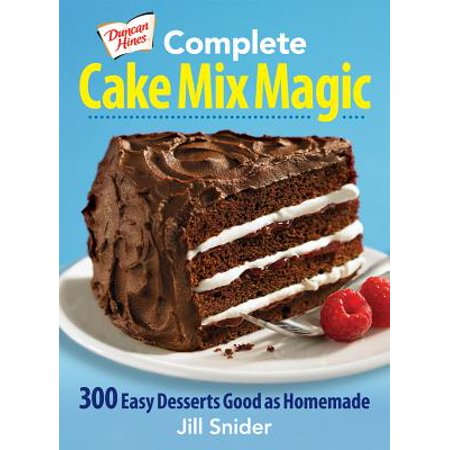 Duncan Hines Complete Cake Mix Magic : 300 Easy Desserts Good as Homemade (Easy Homemade Halloween Crafts)