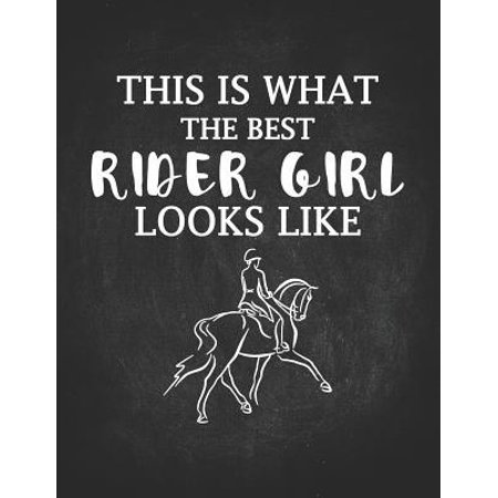 Horse Riding Girl Gifts: This Is What The Best Rider Girl Looks Like Equestrian Dot Grid Journal Notebook 8.5x11 Awesome gift for horseback rid