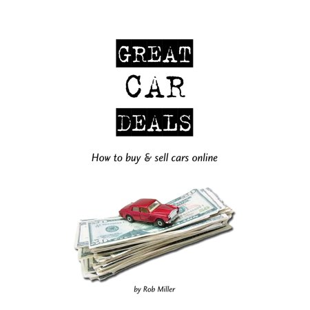 Great Car Deals: How to Buy & Sell Cars Online - eBook