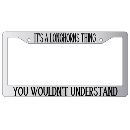 Chrome Longhorn Bars (It's A Longhorns Thing You Wouldn't Understand Chrome Plastic License Plate)