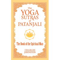 The Yoga Sutras of Patanjali : The Book of the Spiritual Man (Paperback)