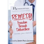 Remedy : Freedom Through Deliverance