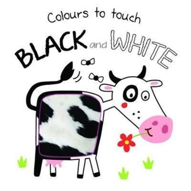 Colours to Touch: Black and White (Board book)