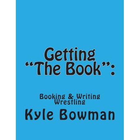 Getting  The Book     Blueprints Of Booking   Writing Wrestling