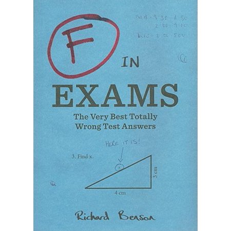 F in Exams: The Very Best Totally Wrong Test Answers (Unique Books, Humor Books, Funny Books for (Best Of Luck Greetings For Exams)