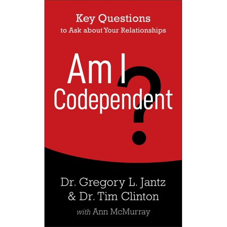 Am I Codependent? : Key Questions to Ask about Your