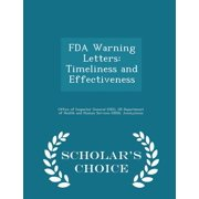 FDA Warning Letters : Timeliness and Effectiveness - Scholar's Choice Edition