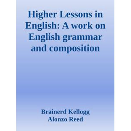 Higher Lessons in English: A work on English grammar and composition - eBook (Halloween English Lesson)