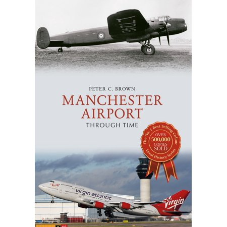 Manchester Airport Through Time - (Manchester Airport Stores)