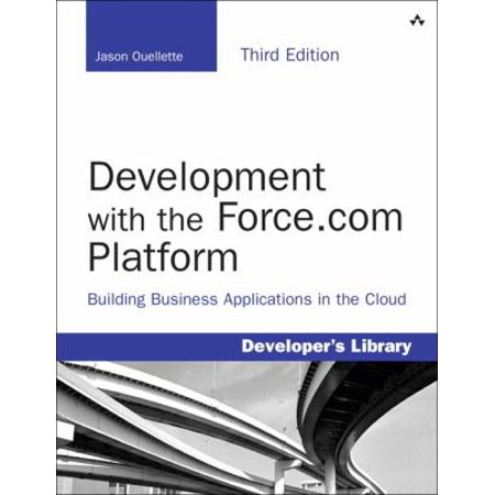 Development With The Force Com Platform  Building Business Applications In The Cloud