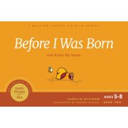 Before I Was Born : God Knew My Name