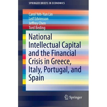 National Intellectual Capital And The Financial Crisis In Greece  Italy  Portugal  And Spain