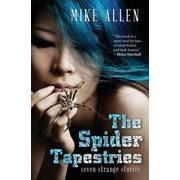 The Spider Tapestries : Seven Strange Stories