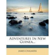 Adventures in New Guinea...