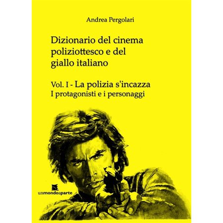 Dizionario del cinema poliziottesco e del giallo italiano Vol.I - eBook (Film Halloween Italiano)