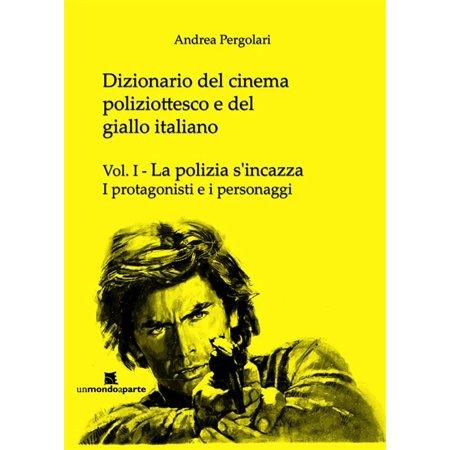 Dizionario del cinema poliziottesco e del giallo italiano Vol.I - eBook](Film Halloween Italiano)
