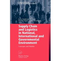 Supply Chain and Logistics in National, International and Governmental Environment : Concepts and Models