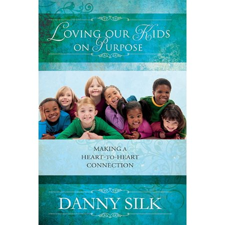 - Loving Our Kids on Purpose: Making a Heart-To-Heart Connection (Paperback)