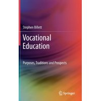 Vocational Education: Purposes, Traditions and Prospects (Hardcover)