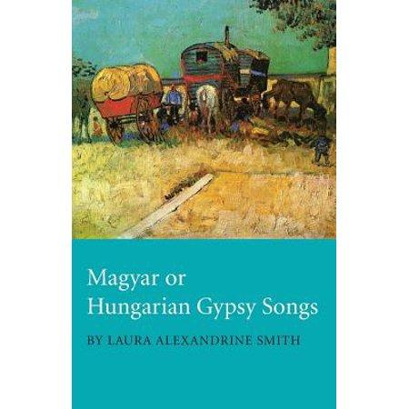 Magyar or Hungarian Gypsy Songs - eBook