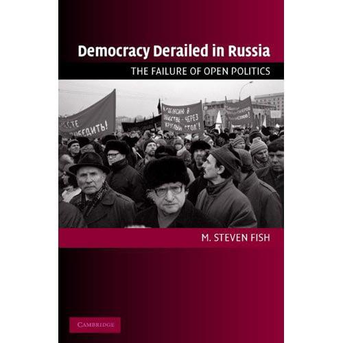 Democracy Derailed In Russia: The Failure Of Open Politics