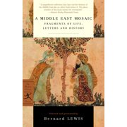 A Middle East Mosaic : Fragments of Life, Letters and History