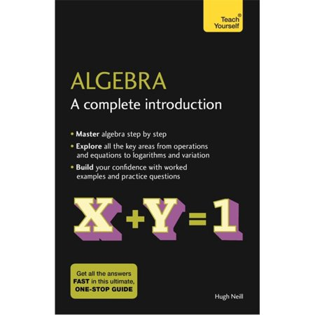 Algebra : A Complete Introduction: Teach Yourself (Best Way To Teach Algebra)
