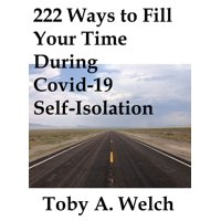 222 Ways to Fill Your Time During Covid-19 Self-Isolation - eBook
