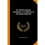Dr. Pierotti and His Assailants, Or, a Defence of Jerusalem Explored Paperback