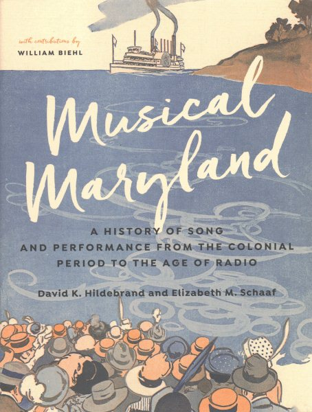 Musical Maryland : A History of Song and Performance from the Colonial Period to the Age... by