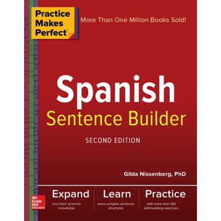 Practice Makes Perfect Spanish Sentence Builder, Second Edition - eBook
