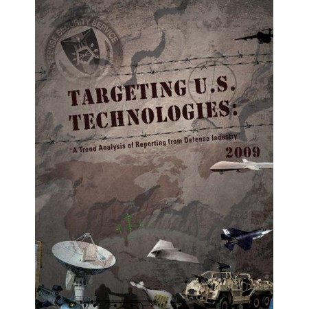 Targeting U S  Technologies  A Trend Analysis Of Reporting From Defense Industry 2009
