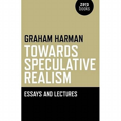 Towards Speculative Realism: Essays & - eBook