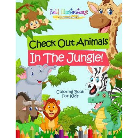 Kid Alpha Check - Check Out Animals in the Jungle! Coloring Book for Kids
