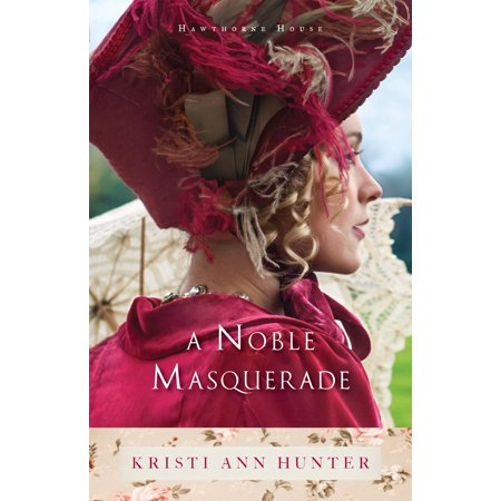 Hawthorne House: A Noble Masquerade (Paperback) (Hawthorn House)