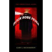 Black Robe Fever (Paperback)